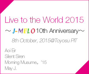 Live to the world 2015  ~ J-MELO 10th Anniversary ~