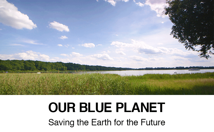 OUR BLUE PLANET: Saving the Earth for the Future